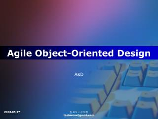 Agile Object-Oriented Design