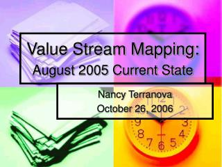 Value Stream Mapping:  August 2005 Current State