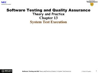 Software Testing and Quality Assurance Theory and Practice Chapter 13 System Test Execution