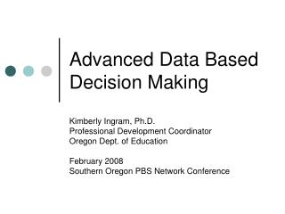 Advanced Data Based Decision Making