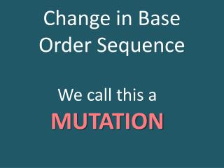 Change in Base Order Sequence