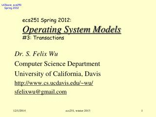 ecs251 Spring 2012: Operating System Models #3: Transactions