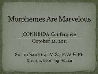 Morphemes Are Marvelous