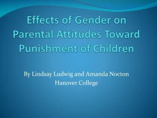Effects of Gender on Parental Attitudes Toward Punishment of Children