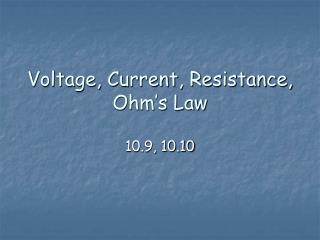 Voltage, Current, Resistance, Ohm's Law