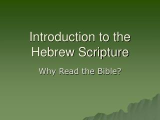 Introduction to the Hebrew Scripture