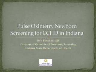 Pulse Oximetry Newborn Screening for CCHD in Indiana