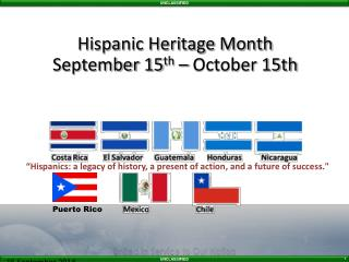 Hispanic Heritage Month September 15 th  – October 15th