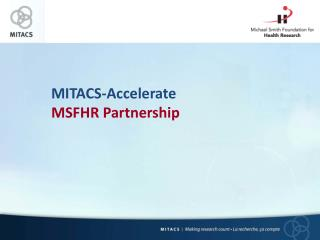 MITACS-Accelerate  MSFHR Partnership