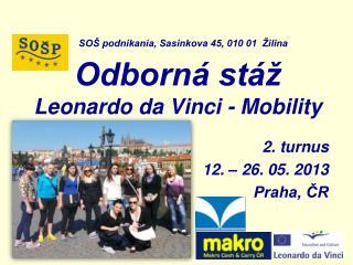 SOŠ podnikania, Sasinkova 45, 010 01 Žilina Odborná stáž Leonardo da Vinci - Mobility
