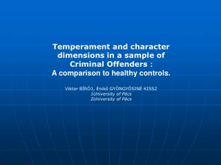 Temperament and character dimensions in a sample of Criminal Offenders :