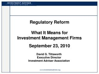 Regulatory Reform What It Means for  Investment Management Firms September 23, 2010