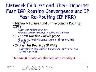 Network Failures and Their Impacts;  Fast IGP Routing Convergence and IP Fast Re-Routing (IP FRR)