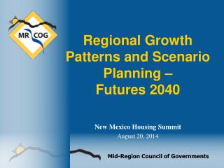 Regional Growth Patterns and Scenario Planning  –  Futures  2040