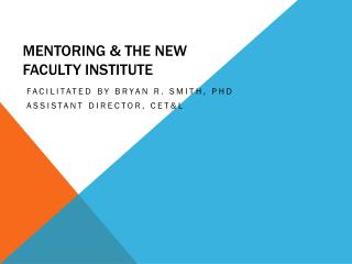 Mentoring & the New Faculty Institute