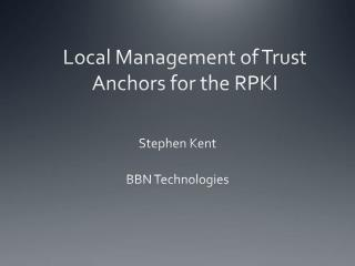 Local Management of Trust Anchors for the RPKI
