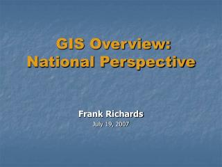GIS Overview: National Perspective