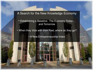A Search for the New Knowledge Economy Establishing a Baseline:  The Economy Today… and Tomorrow