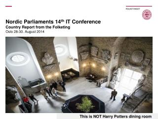 Nordic Parliaments 14 th IT Conference Country Report from the Folketing