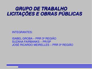 GRUPO DE TRABALHO LICITAÇÕES E OBRAS PÚBLICAS