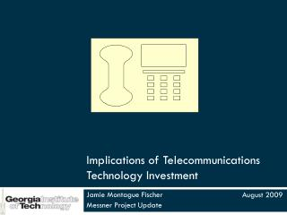 Implications of Telecommunications Technology Investment