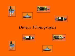 Device Photographs