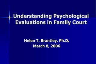 Understanding Psychological Evaluations in Family Court