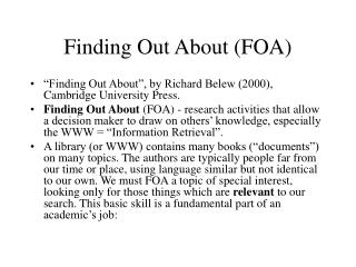 Finding Out About (FOA)
