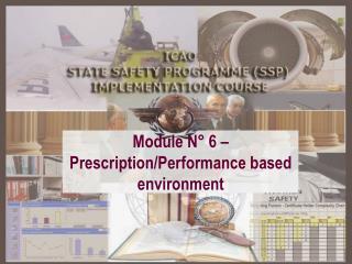 Module N° 6 – Prescription/Performance based environment