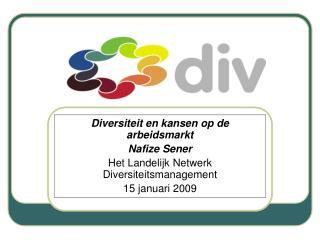 Diversiteit en kansen op de arbeidsmarkt Nafize Sener