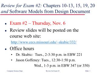Review for Exam #2:  Chapters 10-13, 15, 19, 20 and  Software Models from Design Document