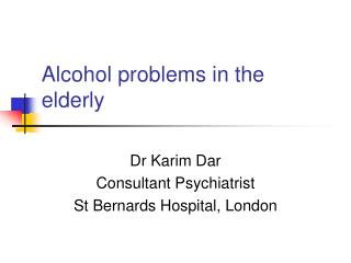 Alcohol problems in the elderly