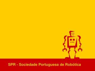 SPR - Sociedade Portuguesa de Robótica