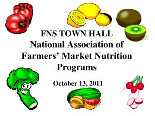 FNS TOWN HALL National Association of Farmers' Market Nutrition Programs