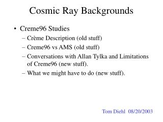 Cosmic Ray Backgrounds