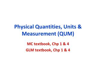 Physical Quantities, Units & Measurement (QUM)