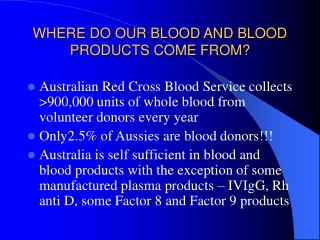 WHERE DO OUR BLOOD AND BLOOD PRODUCTS COME FROM?