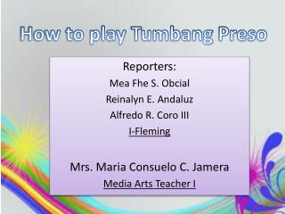 Reporters: Mea  Fhe  S.  Obcial Reinalyn  E.  Andaluz Alfredo R. Coro III I-Fleming
