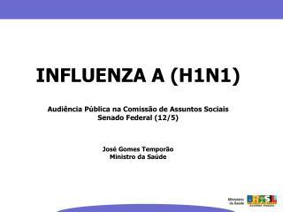INFLUENZA A (H1N1) Audiência Pública na Comissão de Assuntos Sociais Senado Federal (12/5)