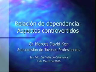 Relación de dependencia: Aspectos controvertidos