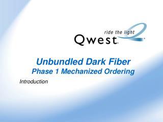 Unbundled Dark Fiber Phase 1 Mechanized Ordering