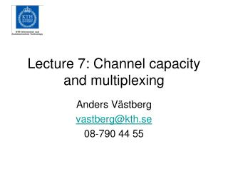 Lecture 7: Channel capacity and multiplexing