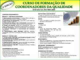 CURSO DE FORMAÇÃO DE COORDENADORES DA QUALIDADE ÊNFASE NA ISO 9001:2008