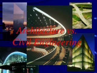 Architecture vs. Civil Engineering