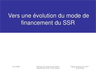 Vers une évolution du mode de financement du SSR