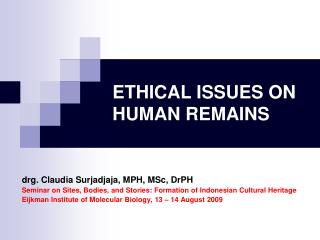 ETHICAL ISSUES ON HUMAN REMAINS