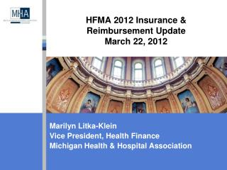 HFMA 2012 Insurance &  Reimbursement Update March 22, 2012