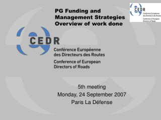 PG Funding and Management Strategies Overview of work done