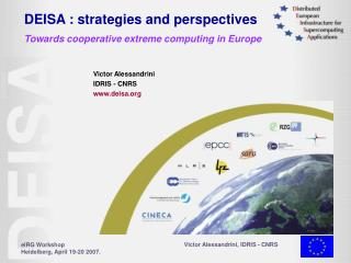 DEISA : strategies and perspectives Towards cooperative extreme computing in Europe