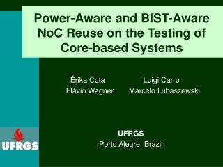 Power-Aware and BIST-Aware NoC Reuse on the Testing of Core-based Systems